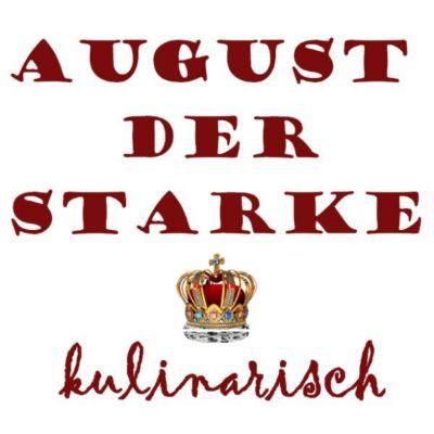 August Der Starke Kulinarisch