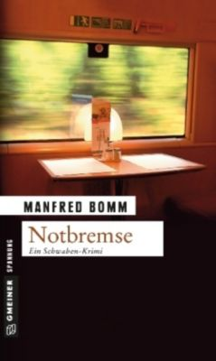 August Häberle Band 8: Notbremse, Manfred Bomm