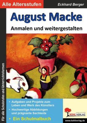 August Macke ... anmalen und weitergestalten, Eckhard Berger