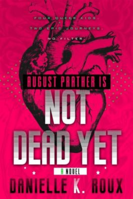 August Prather Is Not Dead Yet, Danielle K. Roux