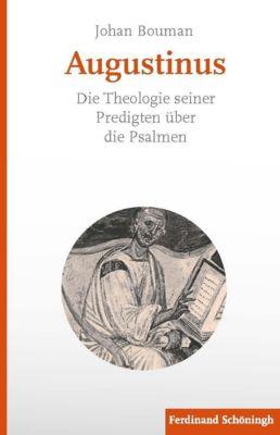 Augustinus. Die Theologie seiner Predigten über die Psalmen - Johan Bouman pdf epub