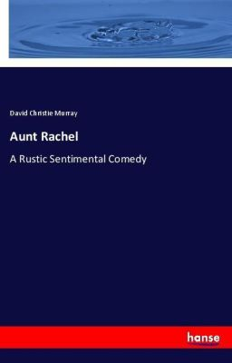 Aunt Rachel, David Christie Murray