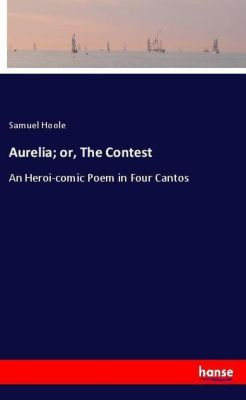 Aurelia; or, The Contest, Samuel Hoole