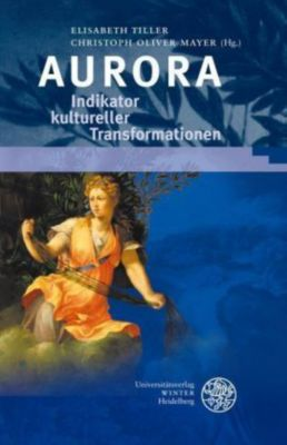 Aurora - Indikator kultureller Transformationen, Elisabeth Tiller