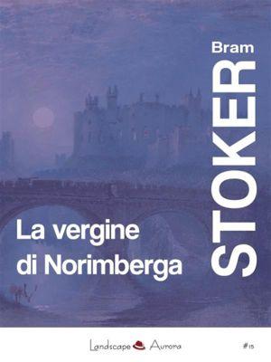 Aurora: La vergine di Norimberga, Bram Stoker