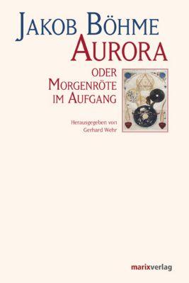 Aurora oder Morgenröte im Aufgang, Jakob Böhme