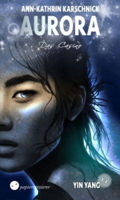 Aurora: Yin Yang (1.2) - Das Casino, Ann-Kathrin Karschnick