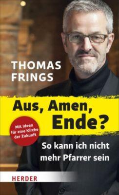 Aus, Amen, Ende?, Thomas Frings