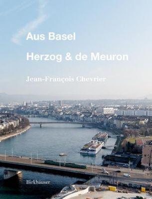 Aus Basel - Herzog & de Meuron, Jean-François Chevrier, Élia Pijollet