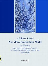 Aus dem bairischen Walde, Adalbert Stifter