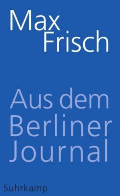 Aus dem Berliner Journal - Max Frisch |