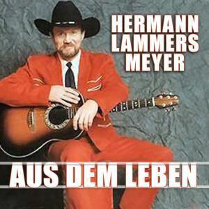 Aus dem Leben, Hermann Lammers Meyer