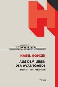 Aus dem Leben der Avantgarde - Karel Honzík  