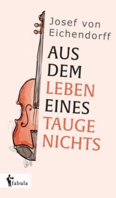 Aus dem Leben eines Taugenichts, Josef Freiherr von Eichendorff