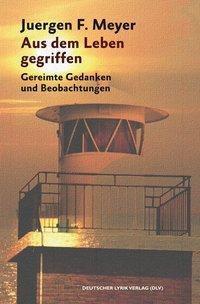 Aus dem Leben gegriffen - Juergen F. Meyer pdf epub