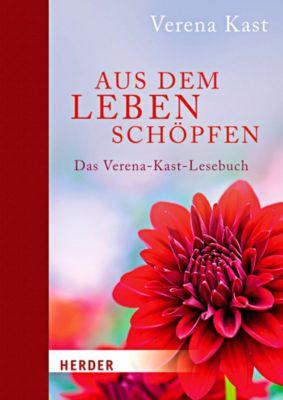 Aus dem Leben schöpfen - Verena Kast pdf epub