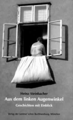 Aus dem linken Augenwinkel, Heinz Steinbacher