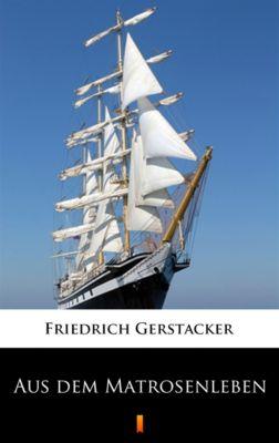 Aus dem Matrosenleben, Friedrich Gerstäcker
