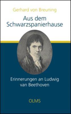 Aus dem Schwarzspanierhause. Erinnerungen an Ludwig van Beethoven., Gerhard von Breuning