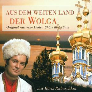 Aus Dem Weiten Land Der Wolga, Boris Rubaschkin, Chor & Balala