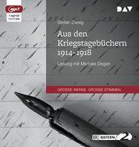 Aus den Kriegstagebüchern 1914-1918, 1 MP3-CD, Stefan Zweig