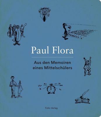 Aus den Memoiren eines Mittelschülers - Paul Flora |
