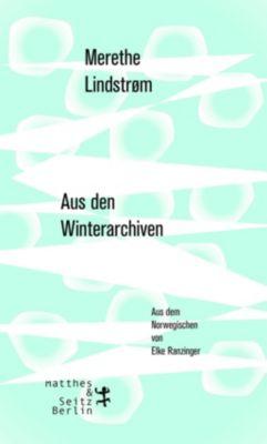 Aus den Winterarchiven, Merethe Lindstroem