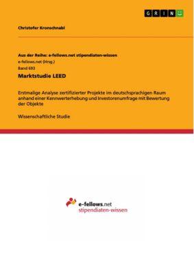 Aus der Reihe: e-fellows.net stipendiaten-wissen: Marktstudie LEED, Christofer Kronschnabl
