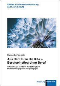 Aus der Uni in die Kita - Berufseinstieg ohne Beruf - Sabine Leineweber pdf epub
