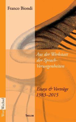 Aus der Werkstatt der Sprach-Verwegenheiten, Franco Biondi