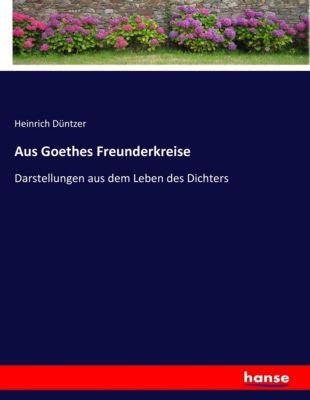 Aus Goethes Freunderkreise - Heinrich Düntzer |