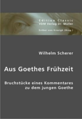 Aus Goethes Frühzeit, Wilhelm Scherer