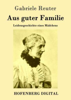 Aus guter Familie, Gabriele Reuter