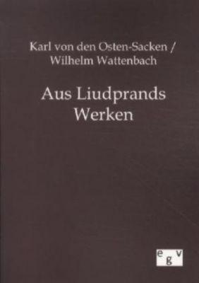 Aus Liudprands Werken, Karl von den Osten-Sacken, Wilhelm Wattenbach