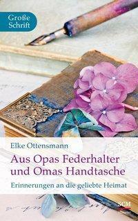 Aus Opas Federhalter und Omas Handtasche - Elke Ottensmann pdf epub