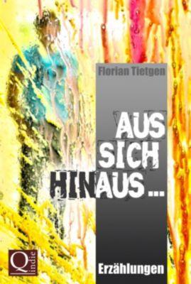 Aus sich hinaus ..., Florian Tietgen