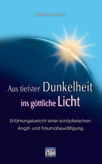 Aus tiefster Dunkelheit ins göttliche Licht, Maria Brunner