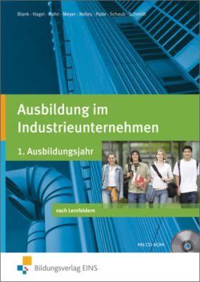 Ausbildung im Industrieunternehmen, 1. Ausbildungsjahr, m. CD-ROM, Andreas Blank, Hans Hahn, Helge Meyer, Monika Nelles, Peter Pade, Ingo Schaub