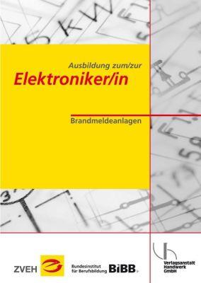 Ausbildung zum/zur Elektroniker/in Bd. 2 - Brandmeldeanlagen, Heinrich Kohschulte, Norbert Wolf