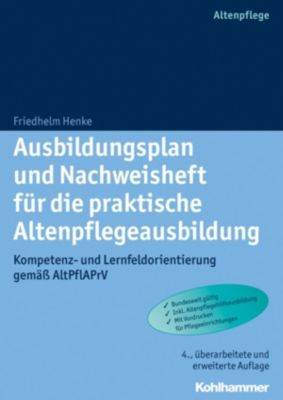 Ausbildungsplan und Nachweisheft für die praktische Altenpflegeausbildung, Friedhelm Henke