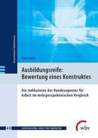 Ausbildungsreife: Bewertung eines Konstruktes - Sven Schulte |