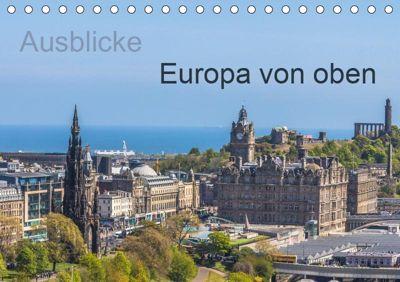 Ausblicke - Europa von oben (Tischkalender 2019 DIN A5 quer), ReDi Fotografie