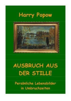 AUSBRUCH AUS DER STILLE - Harry Popow pdf epub