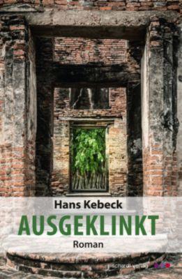Ausgeklinkt: Roman, Hans Kebeck