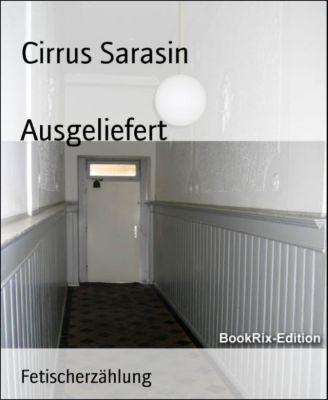 Ausgeliefert, Cirrus Sarasin
