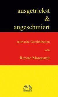Ausgetrickst und angeschmiert - Renate Marquardt |