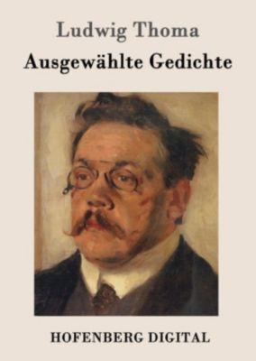 Ausgewählte Gedichte, Ludwig Thoma