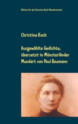 Ausgewählte Gedichte, übersetzt in Münsterländer Mundart, Christine Koch