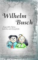 Ausgewählte Reime, Gedichte und Sinnsprüche, Wilhelm Busch