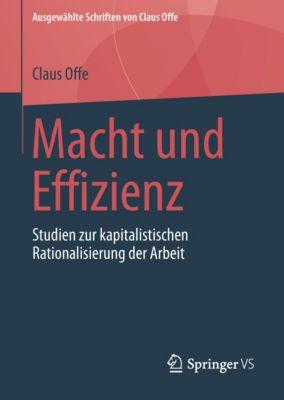 Ausgewählte Schriften von Claus Offe: Macht und Effizienz, Claus Offe